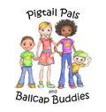 Pigtail Pals & Ballcap Buddies
