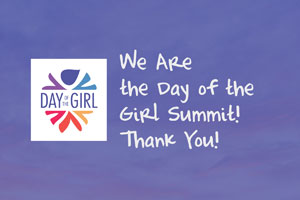We Are the Day of the Girl Summit! Thank You!