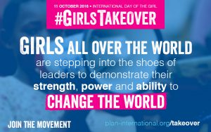 To mark this years International Day of the Girl on 11 October, we are setting up girl takeovers in places of power and spaces where girls' voices aren't usually heard. We want to highlight the might of girls and their right to a voice on issues that influence them. More than 150 #GirlsTakeover events are taking place across the globe to demonstrate girls' strength, power and ability to change the world.